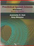 Preclincial Speech Science Workbook, Hoit, Jeannette and Weismer, Gary, 1597565210