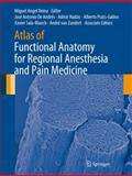 Atlas of Functional Anatomy for Regional Anesthesia and Pain Medicine : Human Structure, Ultrastructure and 3D Reconstruction Images, , 3319095218