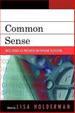 Common Sense : Intelligence as Presented on Popular Television, , 0739115227