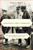 Strategy and Command : The Anglo-French Coalition on the Western Front 1914, Prete, Roy A., 0773535225