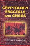 Cryptology, Fractals and Chaos, Blackledge, Jonathan M., 1904275222