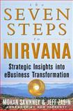 The Seven Steps to Nirvana : Strategic Insights into eBusiness Transformation, Sawhney, Mohanbir and Zabin, Jeff, 0071375228