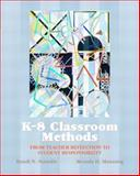 K-8 Classroom Methods : From Teacher Reflection to Student Responsibility, Stanulis, Randi N. and Manning, Brenda H., 0130225223