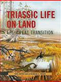 Triassic Life on Land : The Great Transition, Fraser, Nicholas C. and Sues, Hans-Dieter, 023113522X
