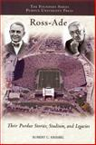 Ross Ade : Their Purdue Stories, Stadium, and Legacies, Kriebel, Robert C., 1557535221