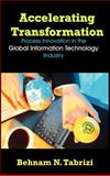 Accelerating Transformation : Process Innovation in the Global Information Technology Industry, Tabrizi, Behnam, 1581125224