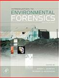Introduction to Environmental Forensics, Murphy, Brian L., 0123695228