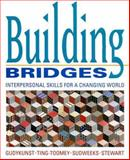 Building Bridges : Interpersonal Skills for a Changing World, Gudykunst, William B. and Ting-Toomey, Stella, 0205555225