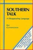 Southern Talk, Ray E. Cunningham, 0914875221