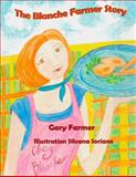 The Blanche Farmer Story, Gary Farmer and Silvana Soriano, 1493625225