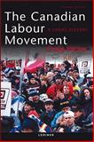 The Canadian Labour Movement : A Short History, Heron, Craig, 155028522X
