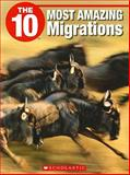 The 10 Most Amazing Migrations, Jack Booth, 1554485223