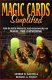 Magic Cards Simplified, George Baxter and Russell A. Stultz, 1556225229