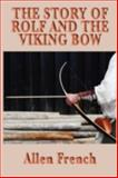 The Story of Rolf and the Viking Bow 9781604595222