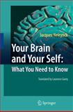 Your Brain and Your Self - What You Need to Know, Neirynck, Jacques, 3540875220