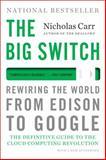 The Big Switch, Nicholas Carr, 039334522X
