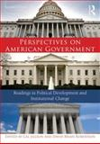 Perspectives on American Government : Readings in Political Development and Institutional Change, Jillson, Cal and Robertson, David Brian, 041573522X