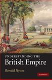 Understanding the British Empire, Hyam, Ronald, 0521115221