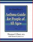 Dr. Tom Plaut's Asthma Guide for People of All Ages, Plaut, Thomas F. and Jones, Teresa B., 0914625225