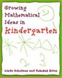 Growing Mathematical Ideas in Kindergarten, Shulman, Linda D. and Eston, Rebeka, 0941355225