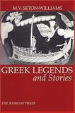 Greek Legends and Stories, Seton-Williams, M. V., 0948695226