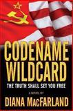 Codename Wildcard, Diana MacFarland, 0985395222