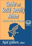 Gender and Social Security Reform : What's Fair for Women?, Gilbert, Neil, 1412805228
