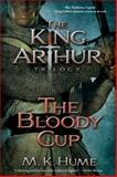 The Bloody Cup, M. K. Hume, 147671522X