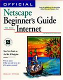 Official Netscape Beginner's Guide to the Internet, O'Hara, Shelley, 1566045223