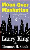 Moon over Manhattan, Larry King and Thomas H. Cook, 0452285224