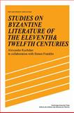 Studies on Byzantine Literature of the Eleventh and Twelfth Centuries, Kazhdan, Alexander and Franklin, Simon, 0521105226