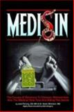 Medisin : The Causes and Solutions to Disease, Malnutrition, and the Medical Sins that are Killing the World, Whitaker, Scott, 0972035222