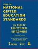 Using the National Gifted Education Standards for PreK-12 Professional Development, National Association for Gifted Children Staff and Council for Exceptional Children Staff, 1412965225