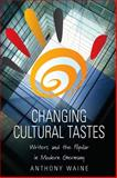 Changing Cultural Tastes : Writers and the Popular in Modern Germany, Waine, Anthony Edward, 1571815228