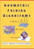 Geometric Folding Algorithms, Erik D. Demaine and Joseph O'Rourke, 0521715229