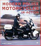 Modern Police Motorcycles in Action, Genat, Robert, 0760305226