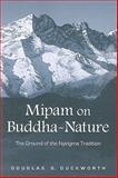 Mipam on Buddha-Nature : The Ground of the Nyingma Tradition, Duckworth, Douglas S., 0791475220