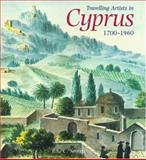 Travelling Artists in Cyprus, 1700-1960, Severis, Rita C. and Severis, Rita, 0856675229