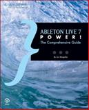 Ableton Live 7 Power! : The Comprehensive Guide, Margulies, Jon, 1598635220