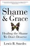 Shame and Grace, Lewis B. Smedes and Smedes, 0060675225