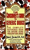 The Consumer's Guide to Generic Drugs, Donald Sullivan and R. Sullivan, 0425155226
