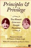 Principles and Privilege : Two Women's Lives on a Georgia Plantation, Kemble, Frances Anne and Leigh, Frances A., 047206522X