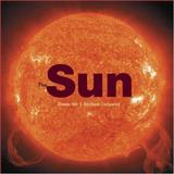 The Sun, Michael J. Carlowicz and Steele Hill, 0810955229