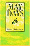 May Days, Pickering, Samuel F., Jr., 0877455228