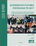Alternative Furtures for Russia to 2017, Kuchins, Andrew, 0892065222