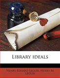 Library Ideals, Henry Eduard Legler and Henry M. Legler, 1145645224