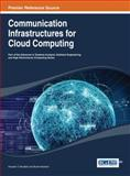 Communication Infrastructures for Cloud Computing, Hussein T. Mouftah, 1466645229