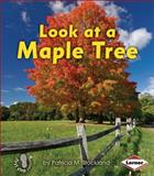 Look at a Maple Tree, Patricia M. Stockland, 1467705225