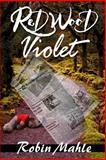 Redwood Violet, Robin Mahle, 1482795221