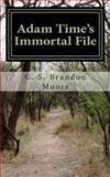 Adam Time's Immortal File, C. S. Brandon Moore, 1489585222